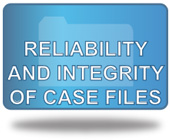 Reliability and Integrity of Case Files